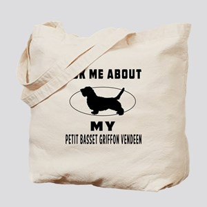 Ask Me About My Petit Basset Griffon Vendeen Tote