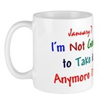 Mug: I'm Not Going to Take it Anymore Day
