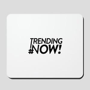 Trending Now Mousepad