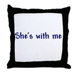 She's With Me Throw Pillow