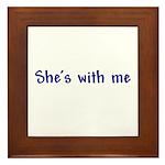 She's With Me Framed Tile