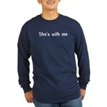 She's With Me Long Sleeve Dark T-Shirt