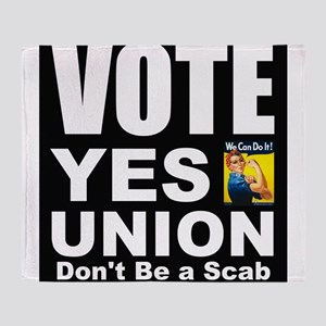 Vote Yes Union Dont Be a Scab Throw Blanket