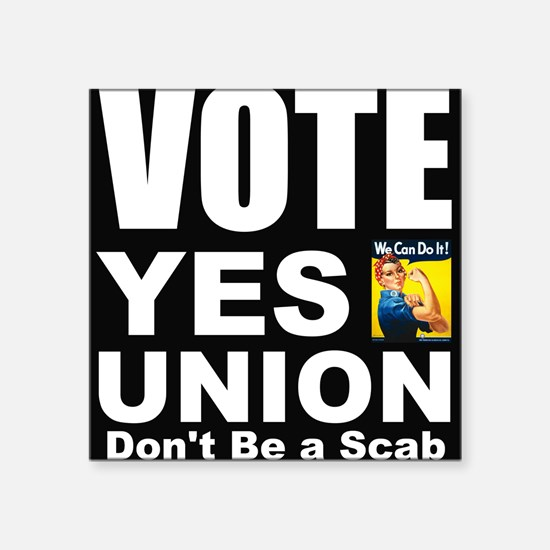 Vote Yes Union Dont Be a Scab Sticker