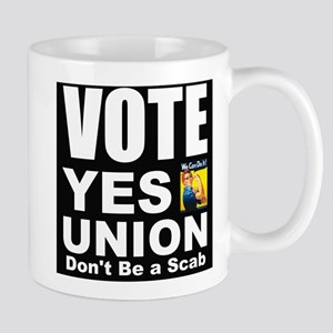 Vote Yes Union Dont Be a Scab Mugs