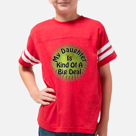 Big Deal Daughter Softball Youth Football Shirt
