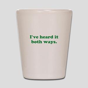 I've heard it both ways - Green Shot Glass