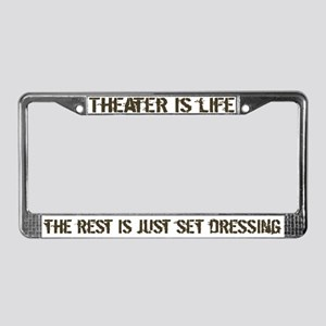 Theater is Life License Plate Frame
