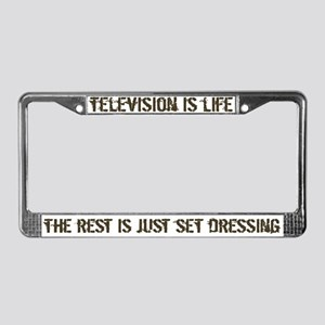 Television is Life License Plate Frame