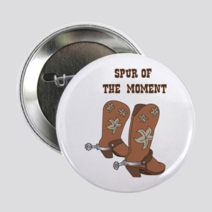 """Spur Of The Moment 2.25"""" Button"""