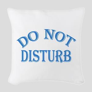 Do Not Disturb Sign Woven Throw Pillow