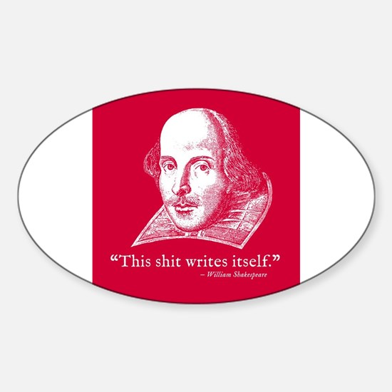 Shakespeare, this shit writes itself Decal
