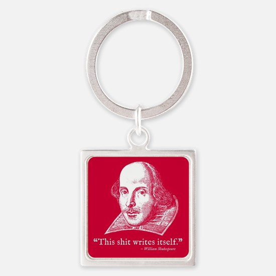Shakespeare, this shit writes itself Keychains