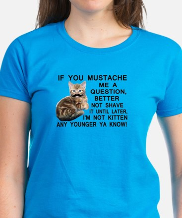 Ask The Kitten With A Mustache A Question Tee