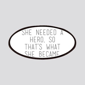 she needed a hero so that's what she bec Patch