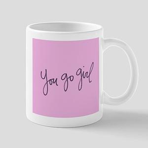 you go girl Mugs