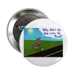 "Why didn't the egg? 2.25"" Button (10 pack)"