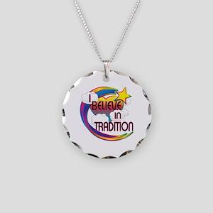 I Believe In Tradition Cute Believer Design Neckla