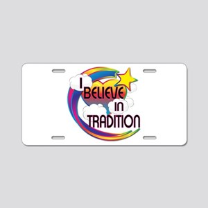 I Believe In Tradition Cute Believer Design Alumin