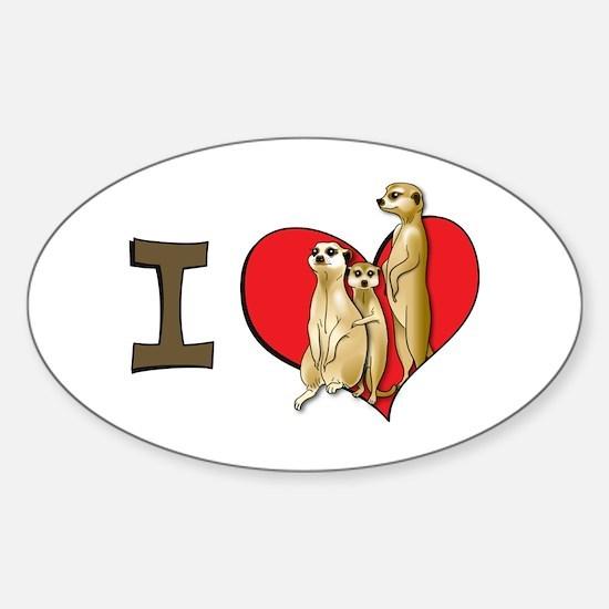 I heart meerkats Oval Decal