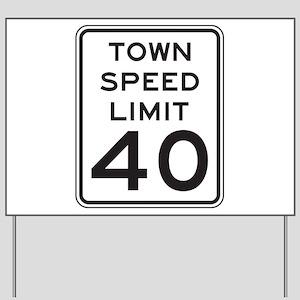 Town Speed Limit 40 Yard Sign