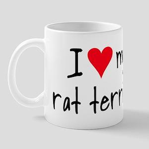 I LOVE MY Rat Terrier Mug