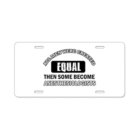 Cool Anesthesiologists designs Aluminum License Pl by
