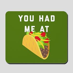 You Had Me At Tacos Emoji Mousepad