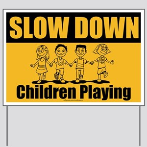 Slow Down Children Playing Yard Sign