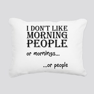 Dont Like Morning People Rectangular Canvas Pillow