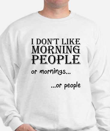 Dont Like Morning People Sweater