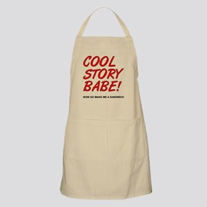 Cool Story Babe! Now Go Make Me A Sandwich Apron