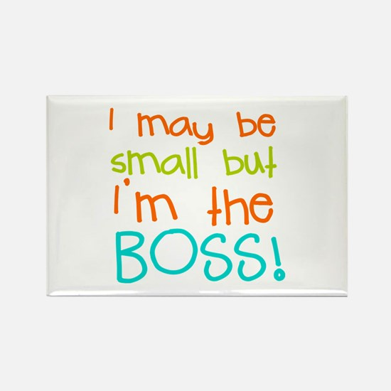 I may be Small but Im the Boss Magnets