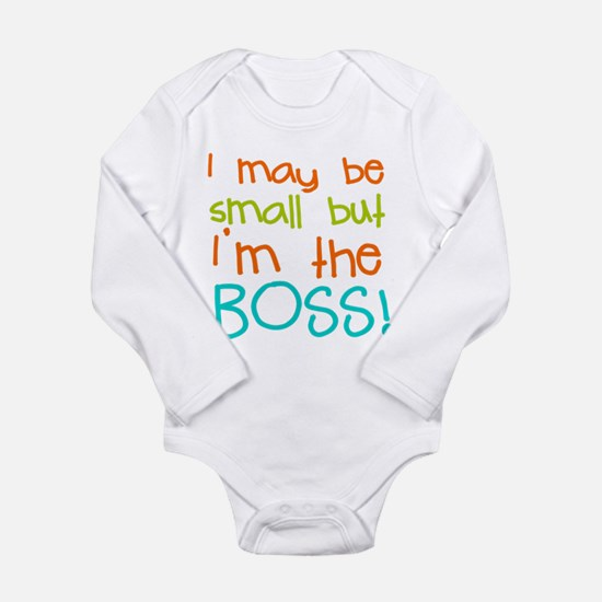 I may be Small but Im the Boss Body Suit