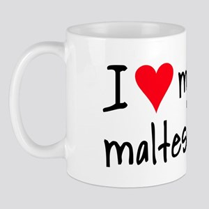 I LOVE MY Maltese Mug
