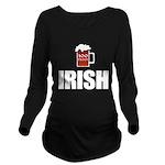 100 Proof Irish Long Sleeve Maternity T-Shirt
