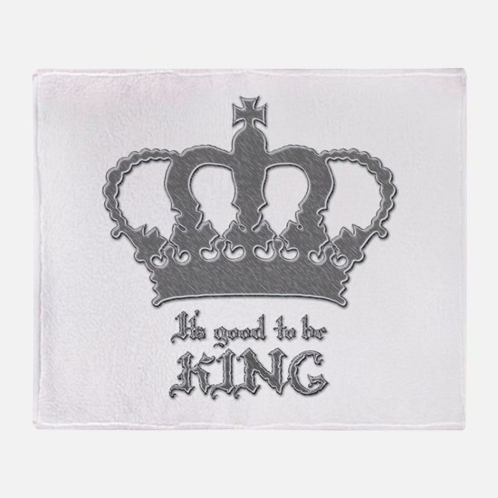 Good to be King Throw Blanket