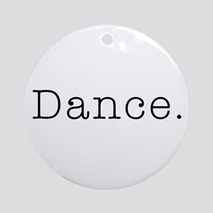 Dance Modern Quote for Dancers Round Ornament