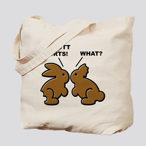 Butt Hurts Chocolate Bunnies What? Tote Bag