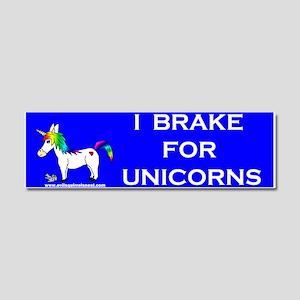 I Brake For Unicorns Car Magnet 10 x 3