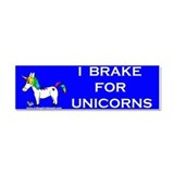 "I brake for unicorn 3"" x 10"""