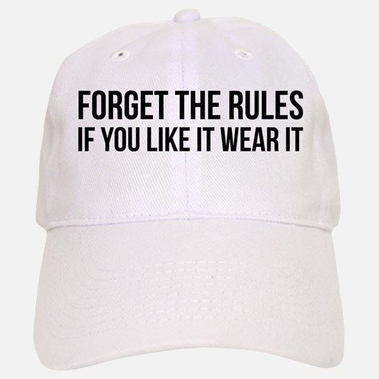 Forget the rules Baseball Baseball Baseball Cap