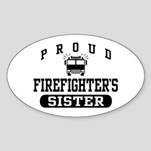 Proud Firefighter's Sister Oval Sticker