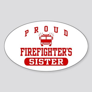 Proud Firefighter's Sister Oval Sticker