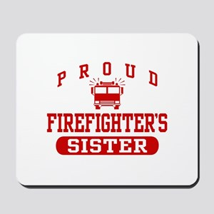 Proud Firefighter's Sister Mousepad