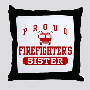 Proud Firefighter's Sister Throw Pillow