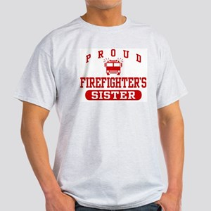 Proud Firefighter's Sister Light T-Shirt