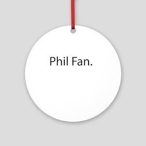 Phil Fan Round Ornament