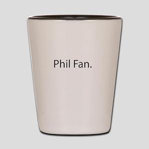 Phil Fan Shot Glass