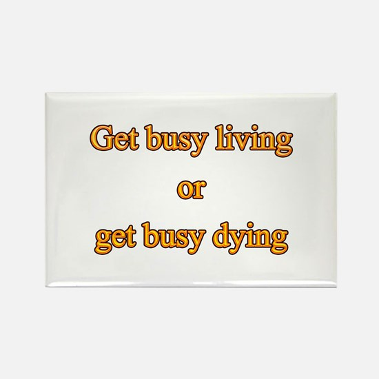 Get busy living Magnets